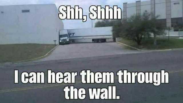 Truck Memes - Truck Listening Through Wall
